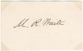 SIGNATURE - MORRISON R. WAITE, CHIEF JUSTICE OF THE SUPREME COURT