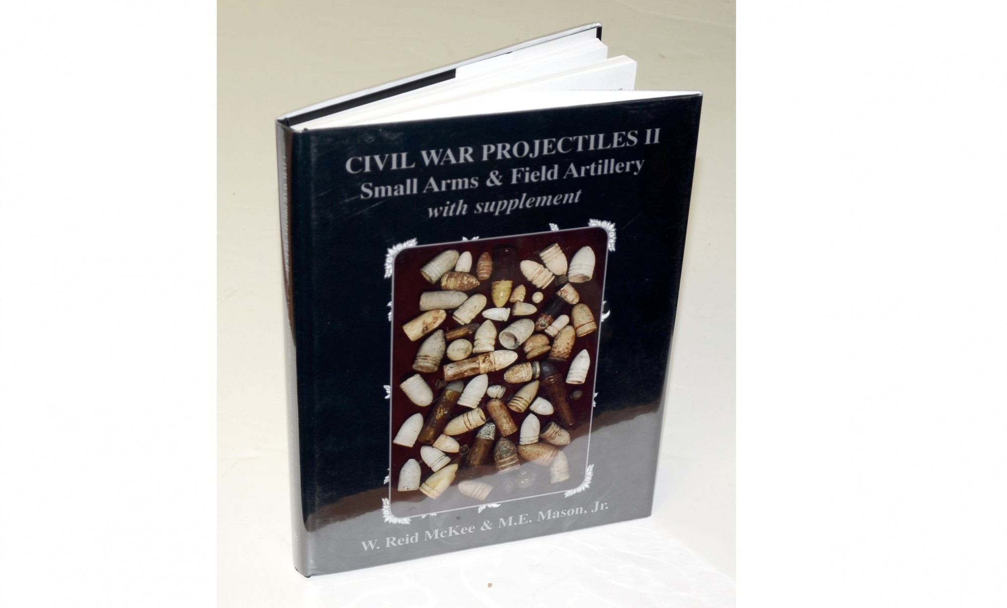 Civil War Projectiles Ii Small Arms Amp Field Artillery With