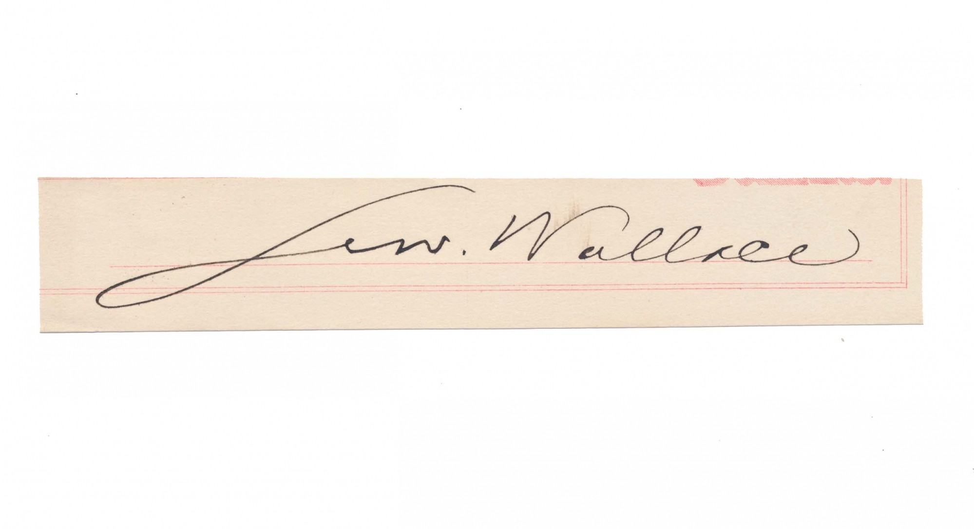 CLIPPED SIGNATURE OF MAJOR GENERAL LEW WALLACE - SAVIOR OF WASHINGTON IN 1864 AND FAMOUS AUTHOR