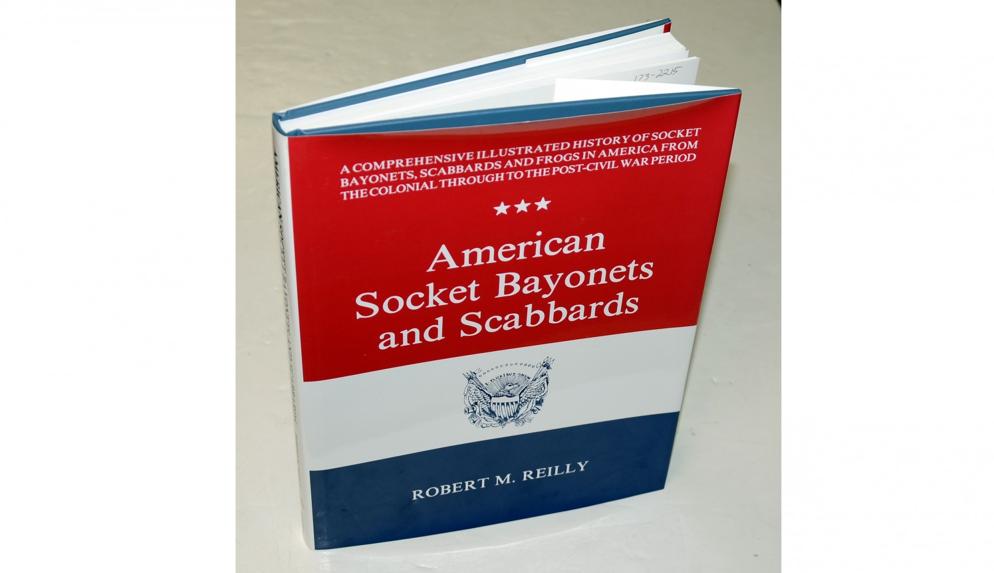 <i>AMERICAN SOCKET BAYONETS AND SCABBARDS</I> BY ROBERT M. REILLY