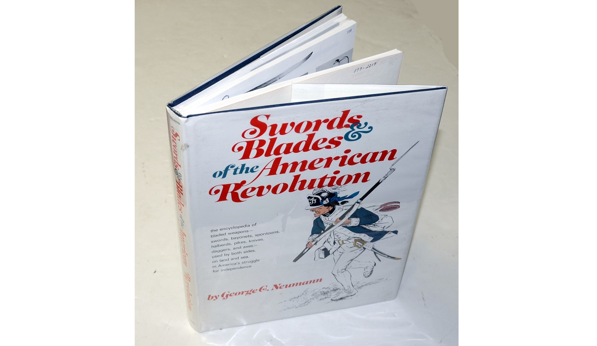 <I>SWORDS & BLADES OF THE AMERICAN REVOLUTION</I> BY GEORGE G. NEUMANN