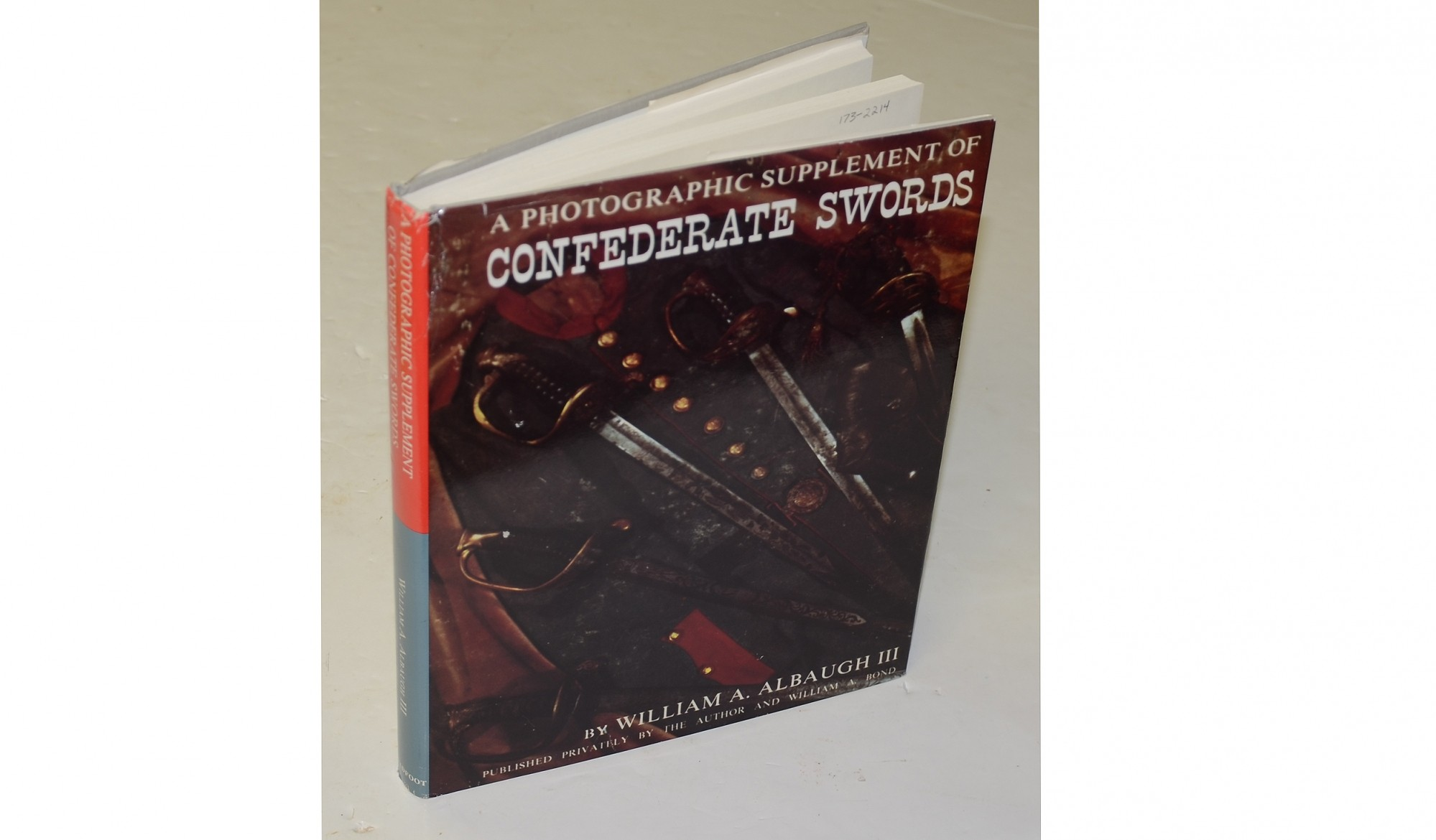 <I>A PHOTOGRAPHIC SUPPLEMENT OF CONFEDERATE SWORDS</I> BY WILLIAM A. ALBAUGH III