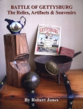 BATTLE OF GETTYSBURG - THE RELICS, ARTIFACTS & SOUVENIRS NEW BLACK & WHITE EDITION