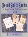 ROUND BALL TO RIMFIRE, A HISTORY OF CIVIL WAR SMALL ARMS AMMUNITION, PART ONE