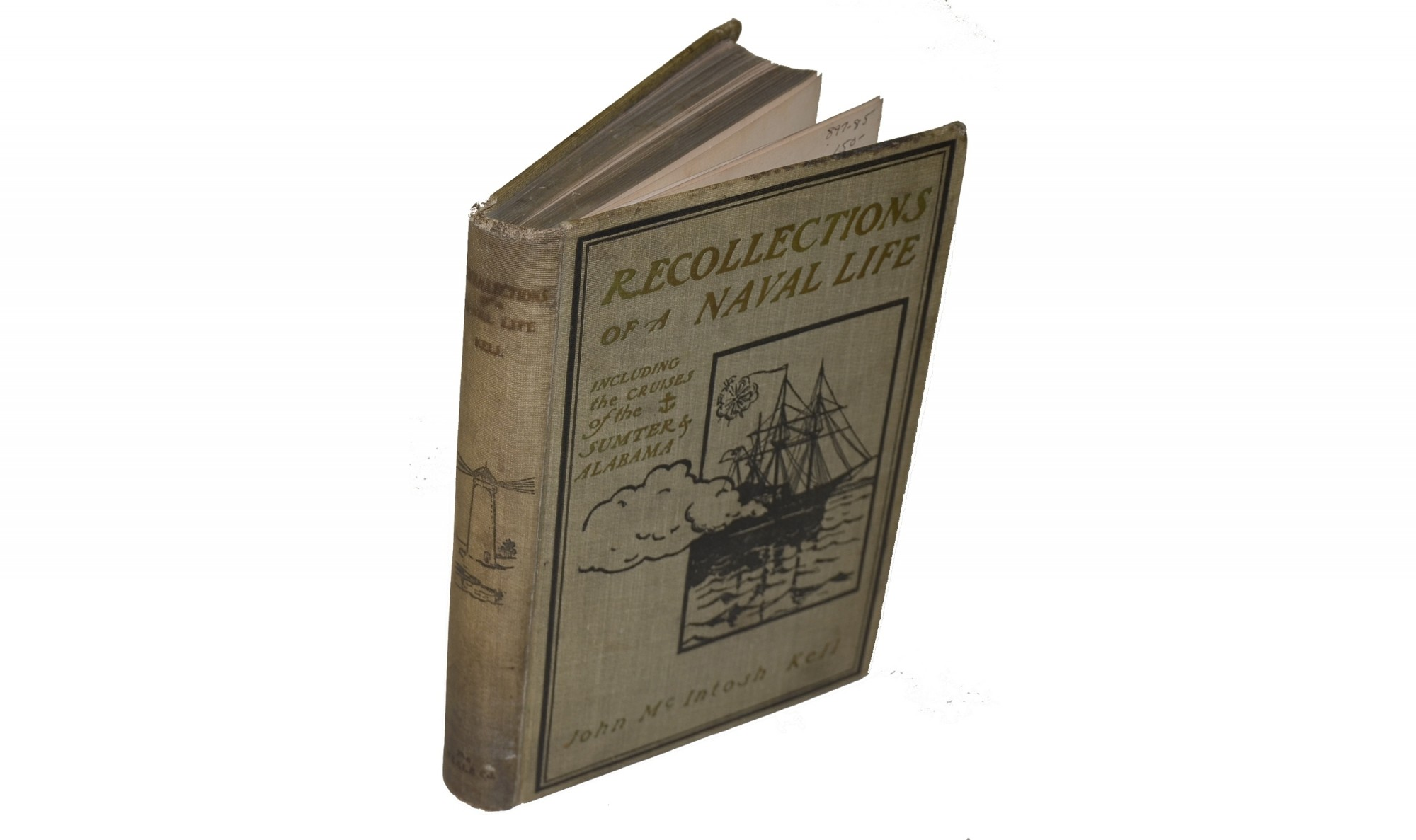 RECOLLECTIONS OF A NAVAL LIFE, INCLUDING THE CRUISES OF THE SUMTER AND ALABAMA