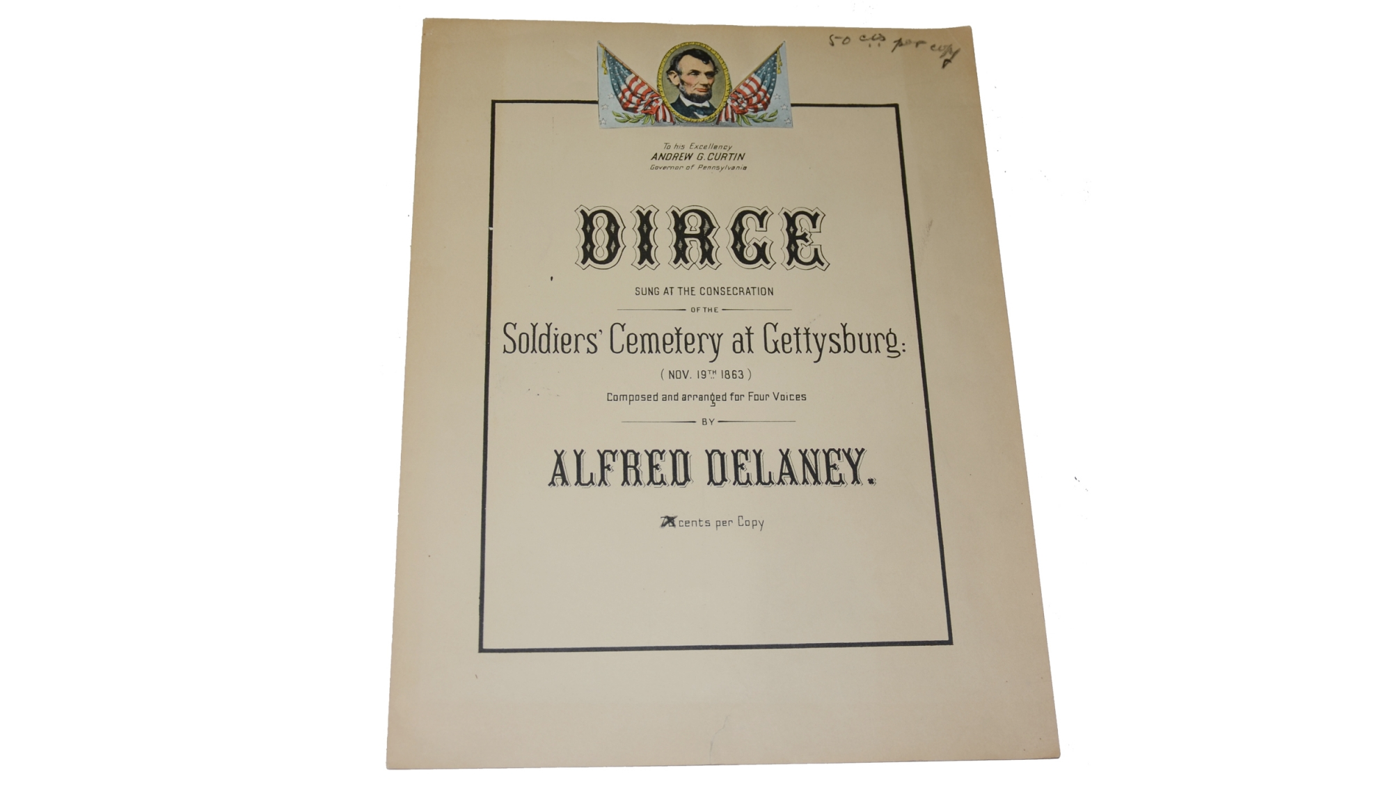 "SONG SHEET ""DIRGE SUNG AT THE CONSECRATION OF THE SOLDIER'S NATIONAL CEMETERY, GETTYSBURG, PA, NOV. 19. 1863"""