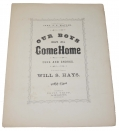"CIVIL WAR SHEET MUSIC—""OUR BOYS HAVE ALL COME HOME""."