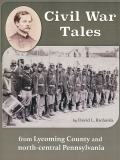 JUST PUBLISHED! CIVIL WAR TALES FROM LYCOMING COUNTY AND NORTH-CENTRAL PENNSYLVANIA