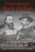 "JUST PUBLISHED!  GETTYSBURG'S PEACH ORCHARD: LONGSTREET, SICKLES, AND THE BLOODY FIGHT FOR THE ""COMMANDING GROUND"" ALONG THE EMMITSBURG ROAD"