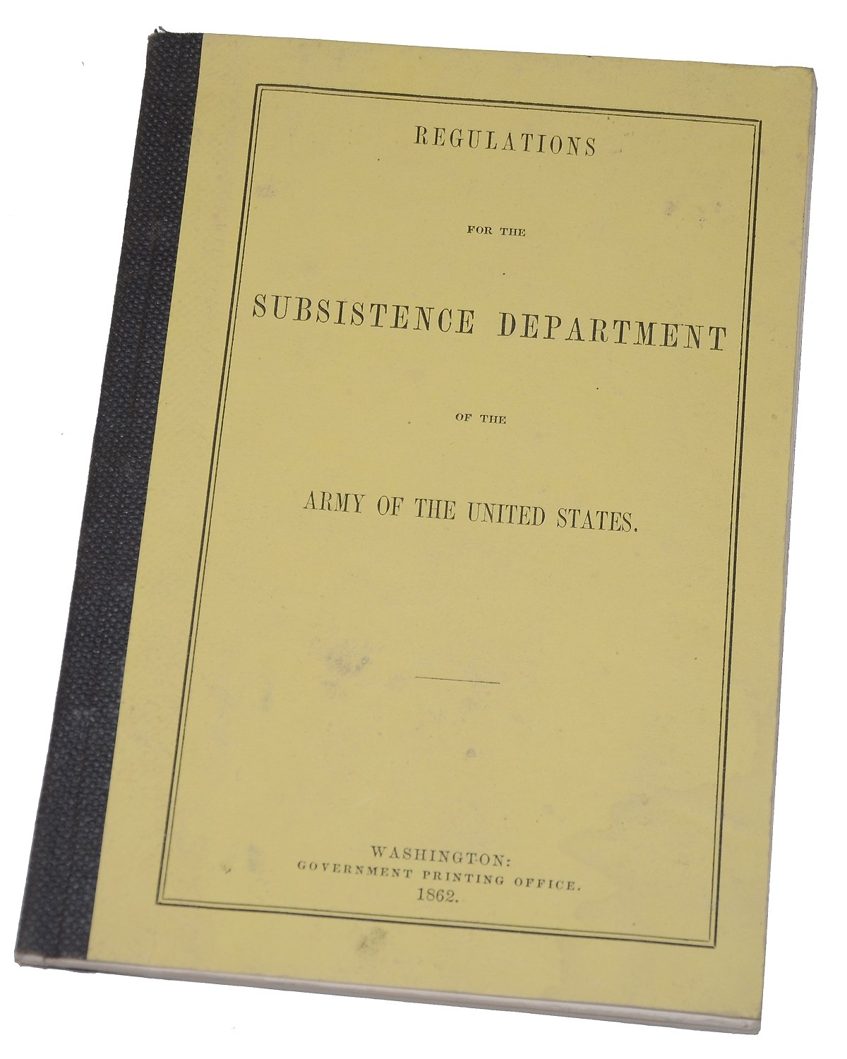 REGULATIONS FOR THE SUBSISTENCE DEPARTMENT OF THE ARMY OF THE UNITED STATES WITH STENCIL ID