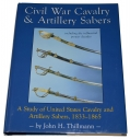 <I>CIVIL WAR CAVALRY & ARTILLERY SABERS</I> BY JOHN H. THILLMANN - SIGNED BY THE AUTHOR