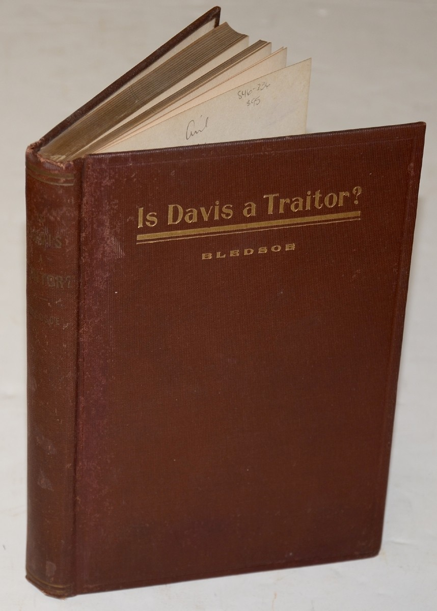 IS DAVIS A TRAITOR; OR, WAS SECESSIONAL CONSTITUTIONAL RIGHT? PREVIOUS TO THE WAR OF 1861