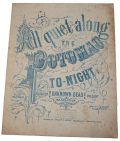 "ORIGINAL CONFEDERATE SHEET MUSIC FOR ""ALL QUIET ALONG THE POTOMAC TONIGHT"" PRINTED IN THE SOUTH AND SOLD BY AN ATLANTA, GEORGIA MUSIC STORE"